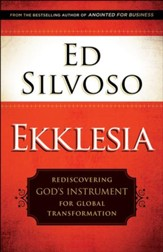 Ekklesia: Rediscovering God's Instrument for Global Transformation - eBook