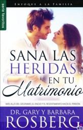 Sana las Heridas en tu Matrimonio  (Healing the Hurt in Your Marriage)