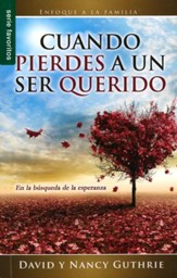 Cuando Pierdes a un Ser Querido  (When Your Family's Lost a Loved One)