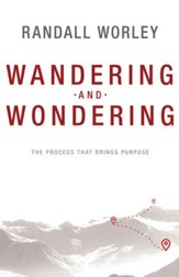 Wandering and Wondering: The Process That Brings Purpose - eBook