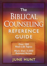 The Biblical Counseling Reference Guide: Over 580 Real-Life Topics