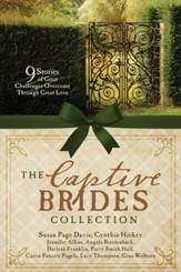 The Captive Brides Collection: 9 Stories of Great Challenges Overcome Through Great Love - eBook
