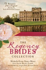 The Regency Brides Collection: Seven Romances Set in England during the Early Nineteenth Century - eBook