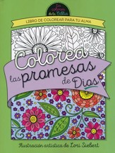 Colorea las Promesas de Dios: Libro de Colorear para tu Alma  (Color the Promises of God: Coloring Book for Your Soul)