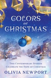 Colors of Christmas: Two Contemporary Stories Celebrate the Hope of Christmas - eBook