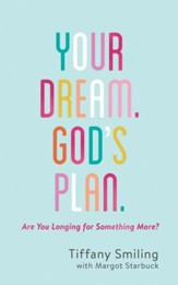 Your Dream. God's Plan.: Are You Longing for Something More? - eBook