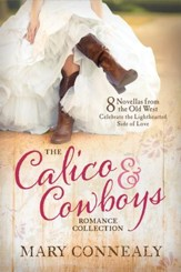 The Calico and Cowboys Romance Collection: Love Is a Lighthearted Adventure in Eight Novellas from the Old West - eBook