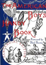 The American Boy's Handy Book Centennial Edition