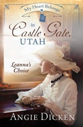My Heart Belongs in Castle Gate, Utah: Leanna's Choice - eBook