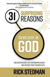31 Surprising Reasons to Believe in God: How Superheroes, Art, Environmentalism, and Science Point Toward Faith - eBook