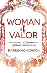 Woman of Valor: Discovering the Courage and Strength God Gave You - eBook