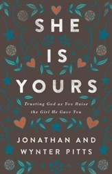 She Is Yours: Trusting God as You Raise the Girl He Gave You - eBook