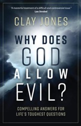 Why Does God Allow Evil?: Compelling Answers for Life's Toughest Questions - eBook