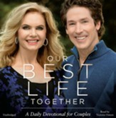 Our Best Life Together: A Daily Devotional For Couples, Unabridged Audio CD