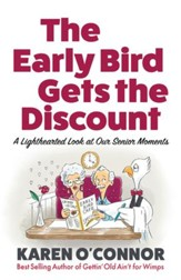 The Early Bird Gets the Discount: A Lighthearted Look at Our Senior Moments - eBook