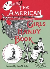 The American Girls Handy Book  Centennial Edition