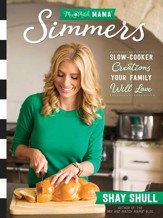 Mix-and-Match Mama Simmers: Slow-Cooker Creations Your Family Will Love - eBook