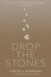 Drop the Stones: When Love Reaches the Unlovable - eBook