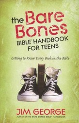 The Bare Bones Bible, Handbook for Teens: Getting to Know Every Book in the Bible - Slightly Imperfect
