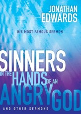 Sinners in the Hands of an Angry God and Other Sermons / Enlarged - eBook