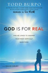 God Is for Real: And He Longs to Answer Your Most Difficult Questions, Large Print