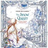 Color the Classics: The Snow Queen:  A Frozen Fantasy Coloring Book