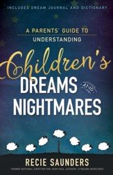 A Parents' Guide to Understanding Children's Dreams and Nightmares - eBook