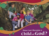 How Can I Become a Child of God Booklet (NKJV Version)