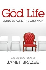 The God Life: Living Beyond the Ordinary - eBook
