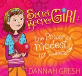 Secret Keeper Girl: The Power of Modesty for Tweens - eBook