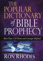 The Popular Dictionary of Bible Prophecy: More Than 350 Terms and Concepts Defined - Slightly Imperfect