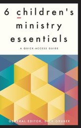 6 Children's Ministry Essentials: A Quick-Access Guide - eBook