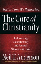 The Core of Christianity: Rediscovering Authentic Unity and Personal Wholeness - Slightly Imperfect