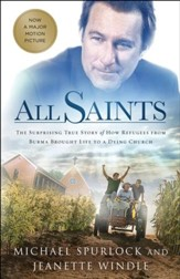 All Saints: The Surprising Story of How Refugees From Burma Brought Life to a Dying Church - eBook
