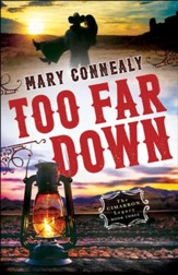 Too Far Down (The Cimarron Legacy Book #3) - eBook