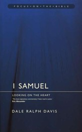1 Samuel: Looking on the Heart (Focus on the Bible)
