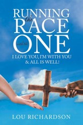 Running the Race with the One: I Love You, I'M with You & All Is Well! - eBook