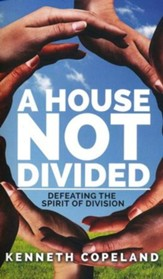 A House Not Divided: Defeating the Spirit of Division - eBook