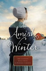 An Amish Winter: Home Sweet Home, A Christmas Visitor, When Winter Comes - eBook