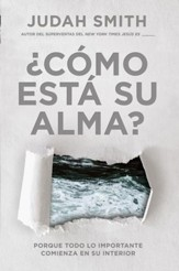 ?Como esta su alma? / How's Your Soul: Porque todo lo importante comienza en su interior. - eBook