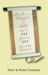 He Is . . . Manifest: God Is, Jesus Is, the Holy Spirit Is! - eBook