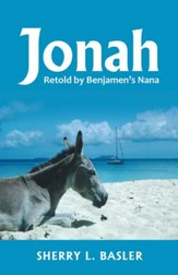 Jonah: Retold by Benjamen's Nana - eBook