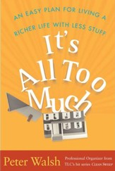 It's All Too Much: An Easy Plan for Living a Richer Life with Less Stuff - eBook