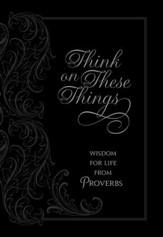 Think on These Things: Wisdom for Life from Proverbs - eBook