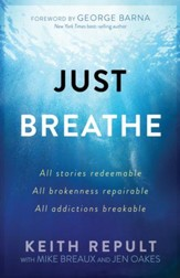 Just Breathe: All stories redeemable, All brokenness repairable, All addictions breakable - eBook