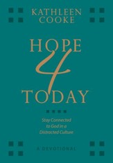 Hope 4 Today - a Devotional: Staying Connected to God in a Distracted Culture - ebook