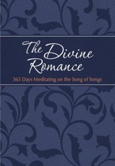 The Divine Romance: 365 Days Meditating on the Song of Songs - eBook