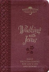 Walking with Jesus (Morning & Evening Devotional): Praise and Prayers for Life's Ups and Downs - eBook