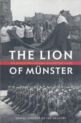 The Lion of Munster: The Bishop Who Roared Against the Nazis - eBook