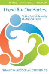 These Are Our Bodies: Talking Faith & Sexuality at Church & Home (High School Participant Book) - eBook